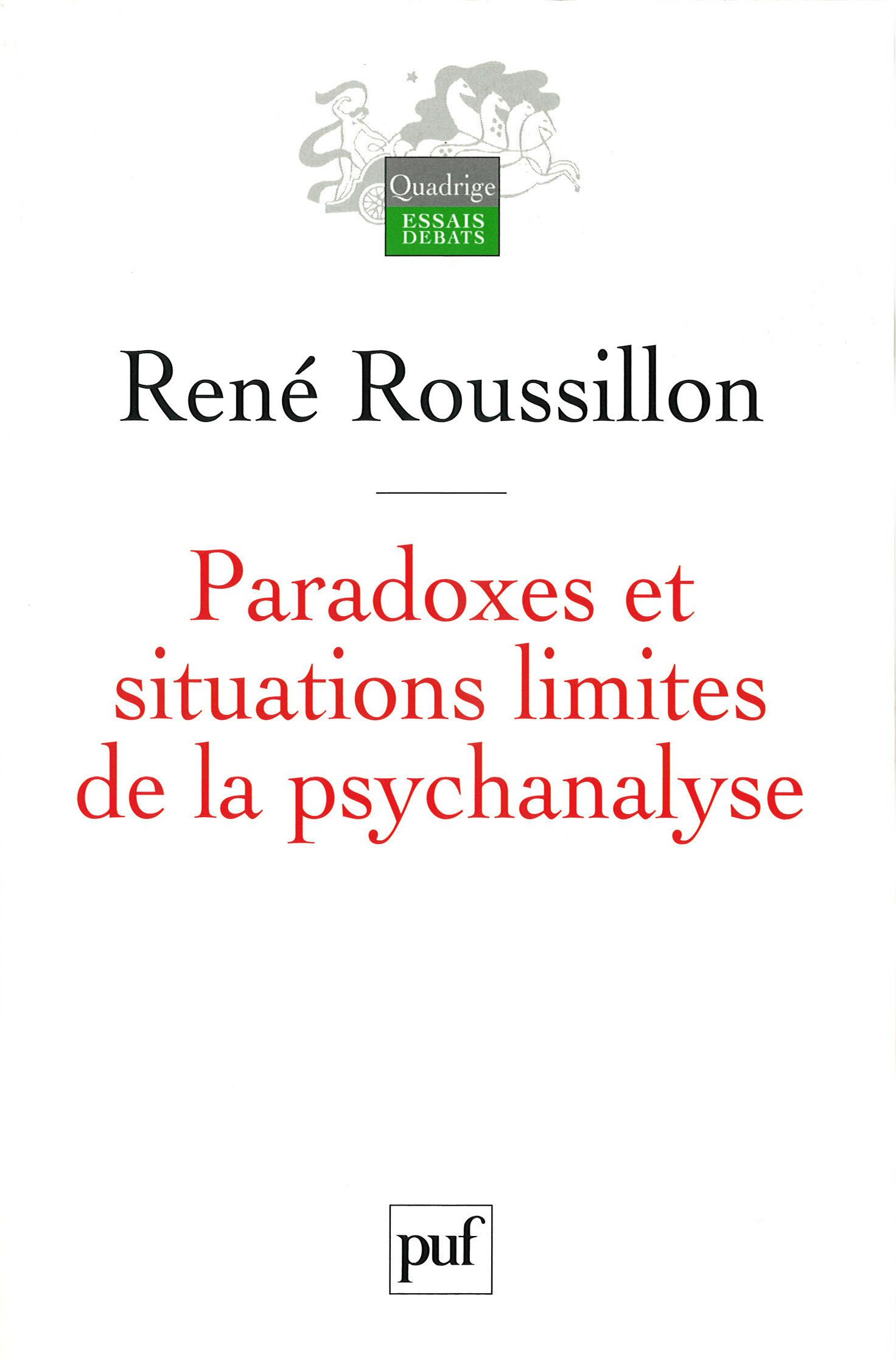 René Roussillon Paradoxes et situations limites de la psychanalyse