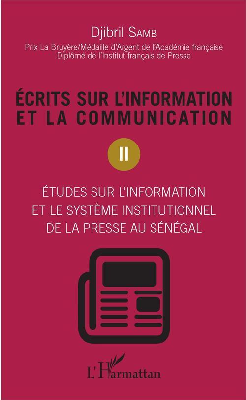 Ecrits sur l'information et la communication (Tome 2)