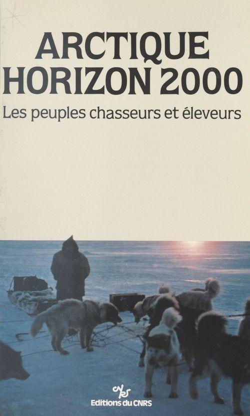 Arctique, horizon 2000 : les peuples chasseurs et éleveurs