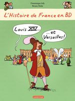 L'histoire de France en bd t.2 ; Louis XIV et Versailles