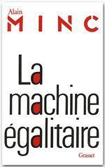 Alain Minc La machine égalitaire
