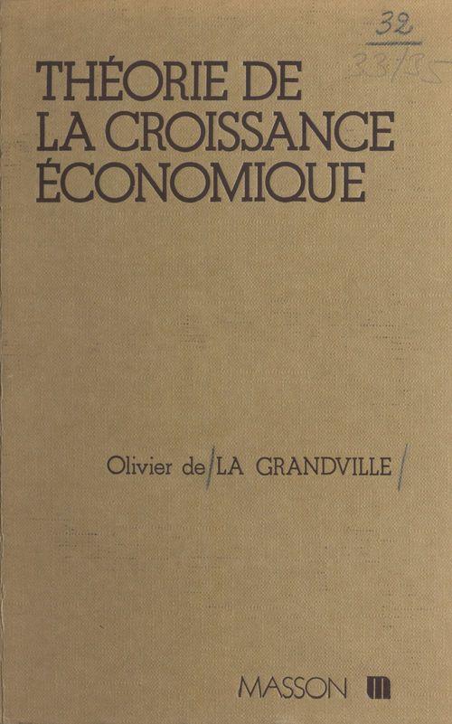 Olivier de La Grandville Théorie de la croissance économique