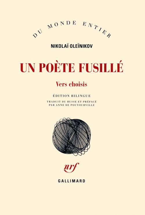 Nikolaï Oleïnikov Un poète fusillé. Vers choisis (édition bilingue)
