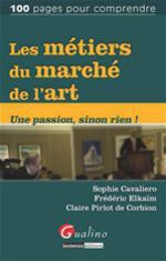 Les m�tiers du march� de l'art ; une passion, sinon rien !