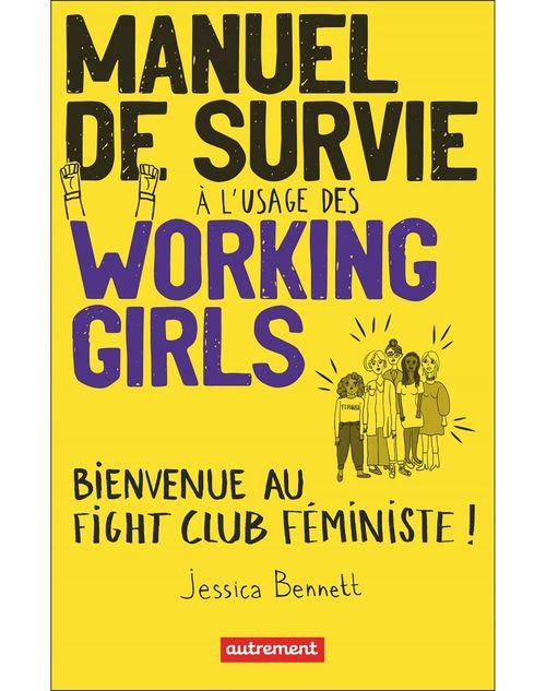 Manuel de survie à l'usage des working girls ; bienvenue au fight club féministe !