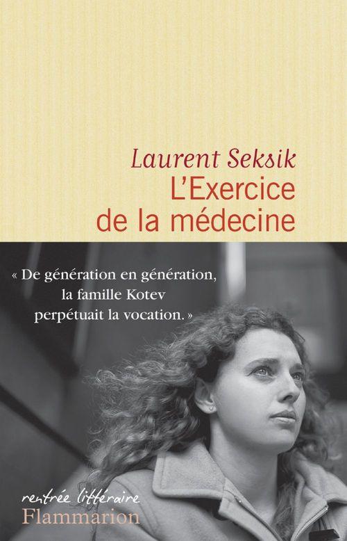 Laurent Seksik L'Exercice de la médecine