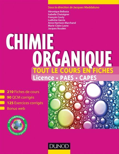 Jacques Maddaluno Chimie organique - Tout le cours en fiches