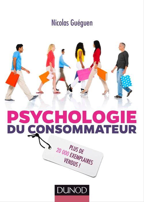 Nicolas Guéguen Psychologie du consommateur - 3e éd.