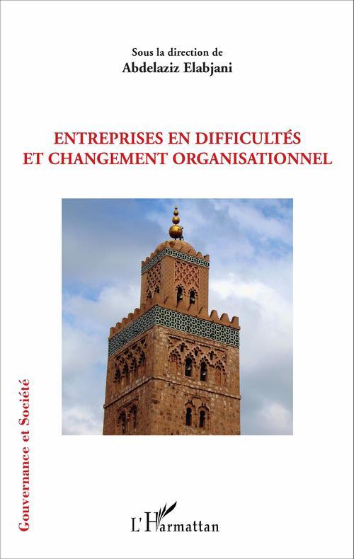 Abdelaziz Elabjani Entreprises en difficultés et changement organisationnel
