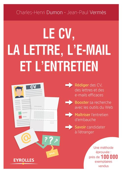 Jean-Paul Vermès Le CV, la lettre, l'e-mail et l'entretien (4e édition)