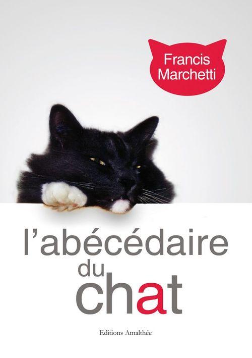 Francis Marchetti L'abécédaire du chat