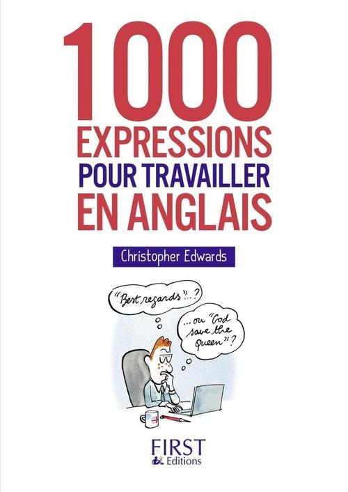 Christopher EDWARDS Petit Livre - 1000 expressions pour travailler en anglais