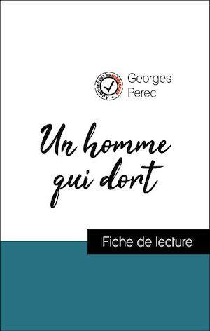 Analyse de l'oeuvre : Un homme qui dort (résumé et fiche de lecture plébiscités par les enseignants sur fichedelecture.fr)