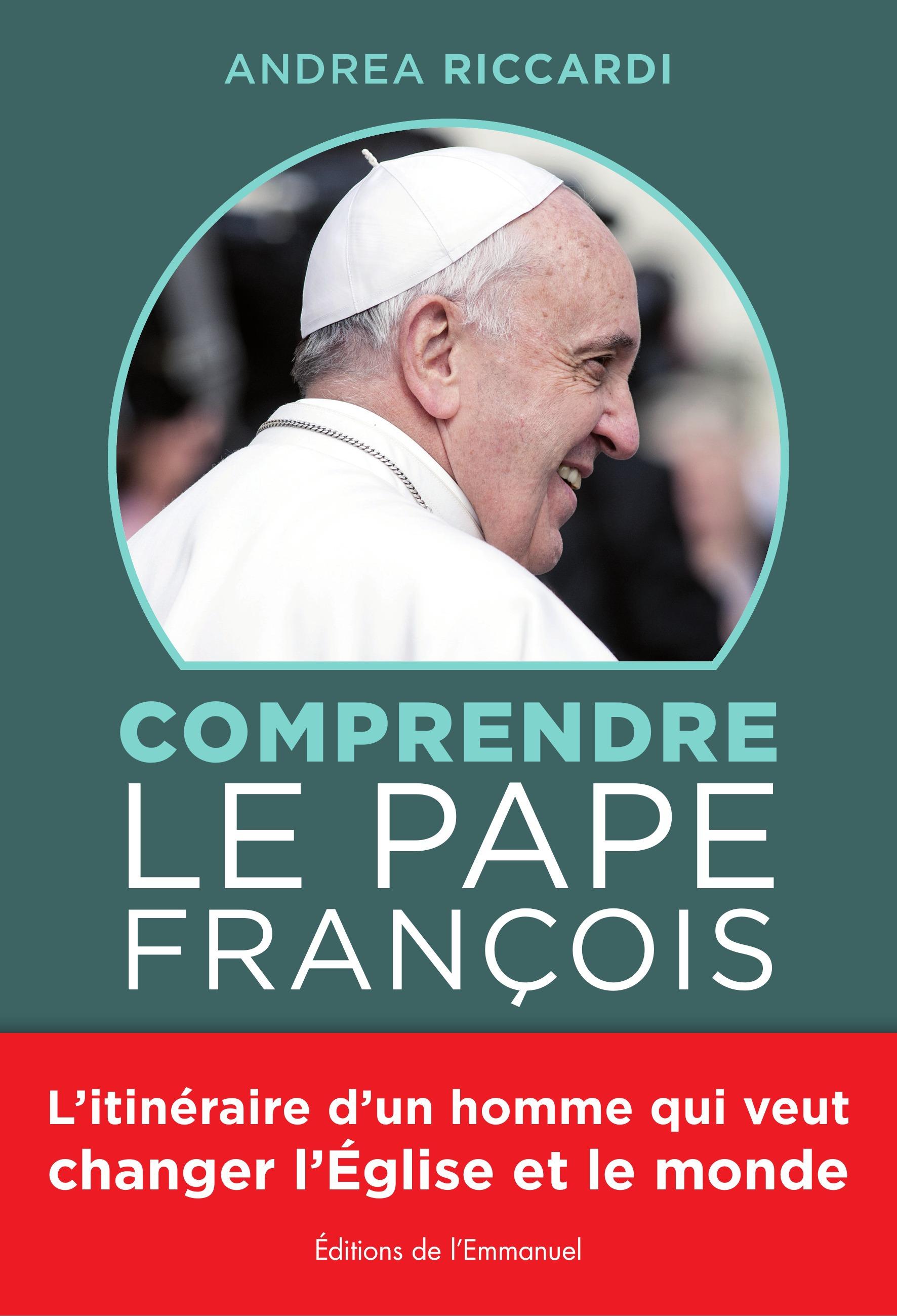 Andréa Riccardi Comprendre le Pape François