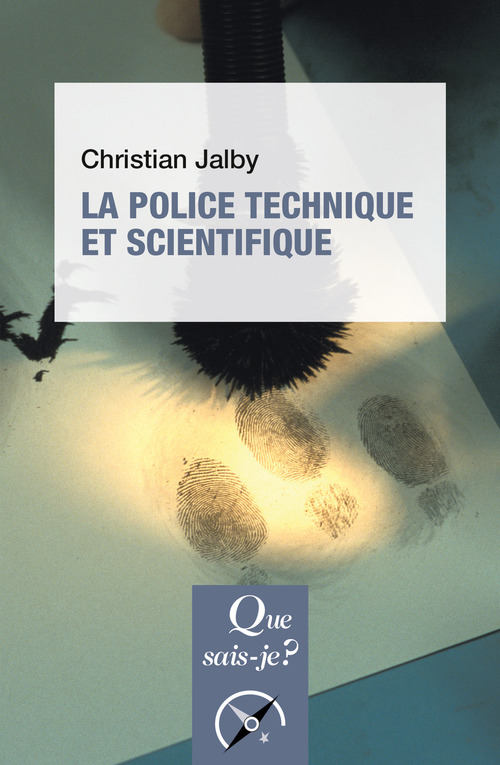 Christian Jalby La police technique et scientifique