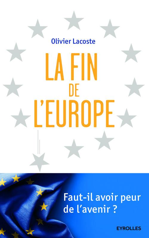 Olivier Lacoste La fin de l'Europe ?