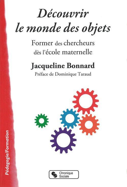 Jacqueline Bonnard Découvrir le monde des objets