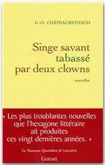 Georges-Olivier Châteaureynaud Singe savant tabassé par deux clowns