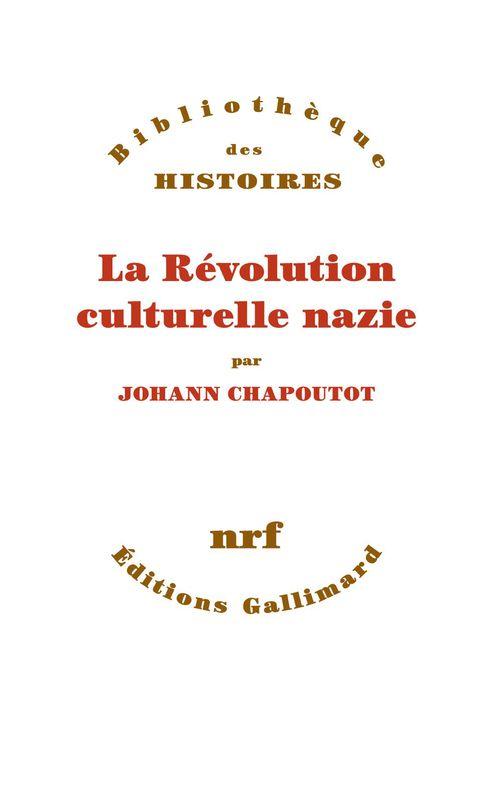 Johann Chapoutot La Révolution culturelle nazie