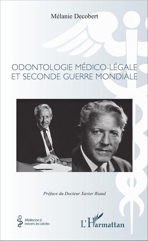 Mélanie Decobert Odontologie médico-légale et seconde guerre mondiale