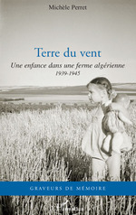Terre du vent ; une enfance dans une ferme algrienne 1939- 1945