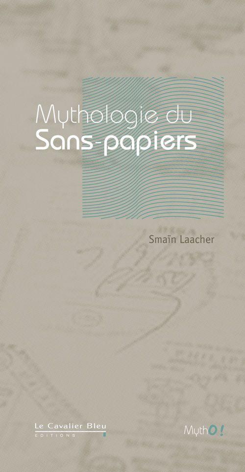 Smaïn Laacher Mythologie du Sans-papiers