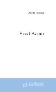 Axelle Perrève Vers l'Avenir