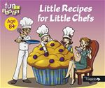 Corinne Albaut Little recipes for little chefs