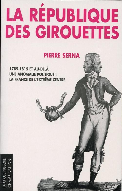 Pierre SERNA La République des girouettes