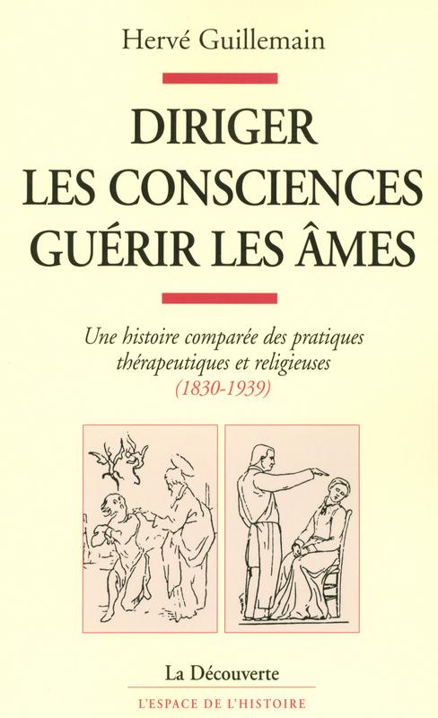 Hervé GUILLEMAIN Diriger les consciences, guérir les âmes
