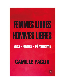 Femmes libres, hommes libres. Sexe, genre, féminisme