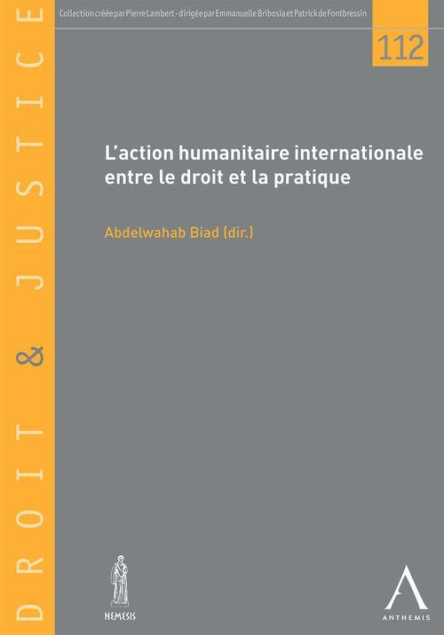 Abdelwahab Biad (dir.) L'action humanitaire internationale entre le droit et la pratique
