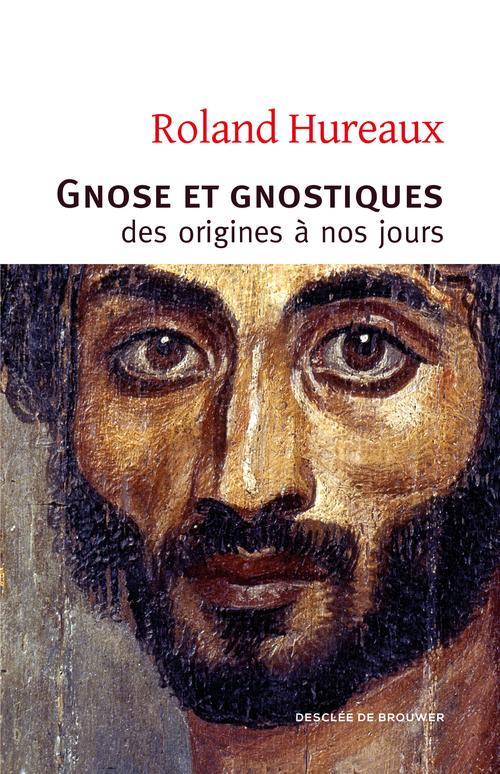 Roland Hureaux Gnose et gnostiques