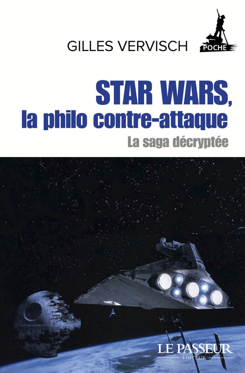Gilles Vervisch Star Wars, la philo contre-attaque