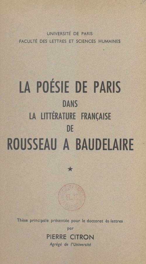 La poésie de Paris dans la littérature française de Rousseau à Baudelaire (1)