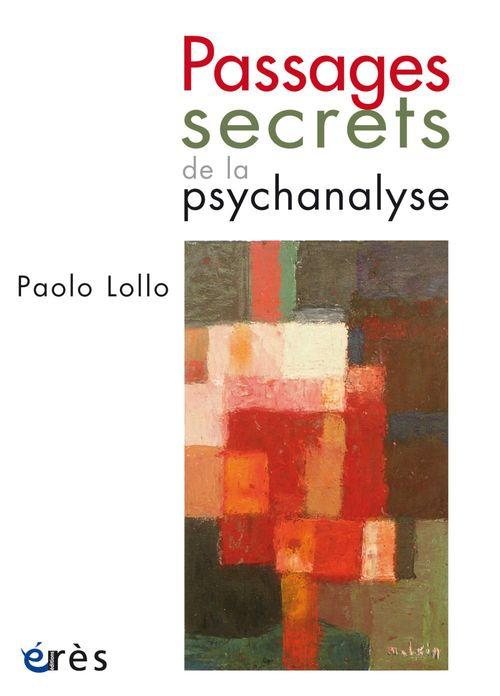 Paolo LOLLO Passages secrets de la psychanalyse