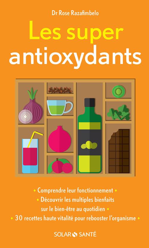 Les super antioxydants