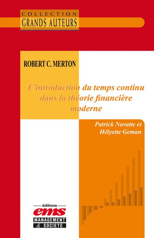 Patrick Navatte Robert C. Merton - L´introduction du temps continu dans la théorie financière moderne