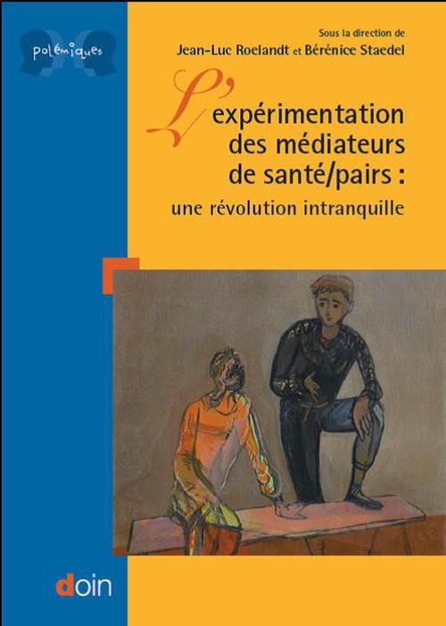 Jean-Luc Roelandt L'expérimentation des médiateurs de santé/pairs