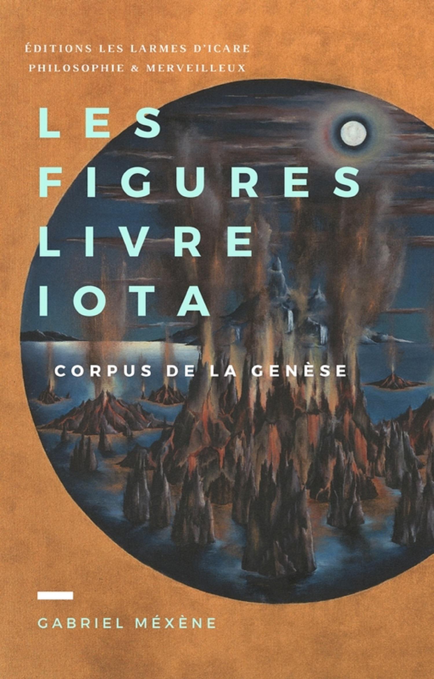 Gabriel Méxène Les Figures, Livre Iota