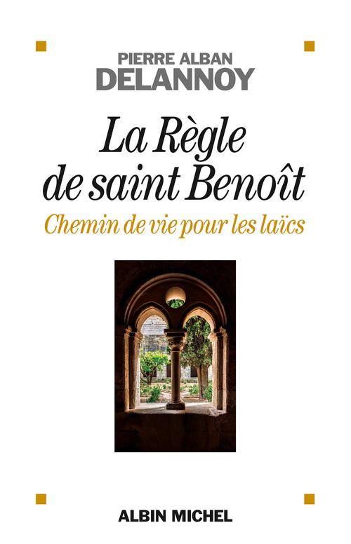 Pierre Alban Delannoy La Règle de saint Benoit
