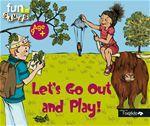 Sylvie De Mathuisieulx Let's go out and play!