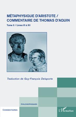Guy-Francois Delaporte Métaphysique d'Aristote ; commentaire de Thomas d'Aquin t.2 ; livres VI à XII