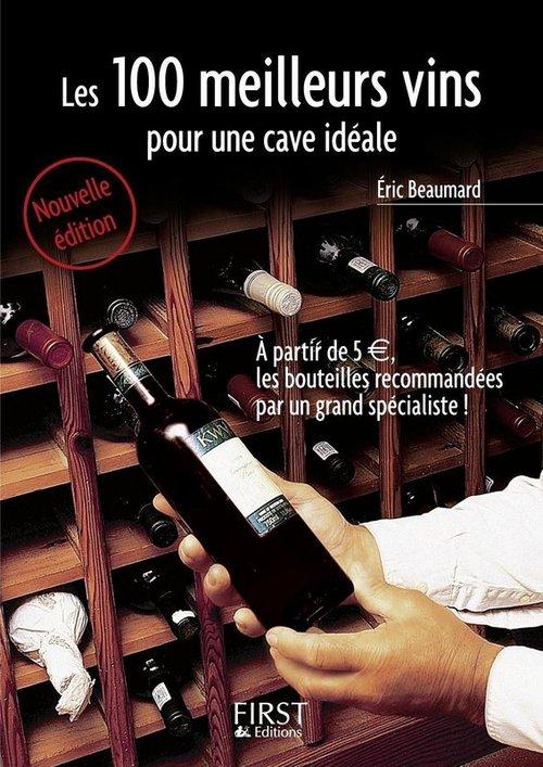 Eric BEAUMARD Le Petit Livre de - Les 100 meilleurs vins pour une cave idéale