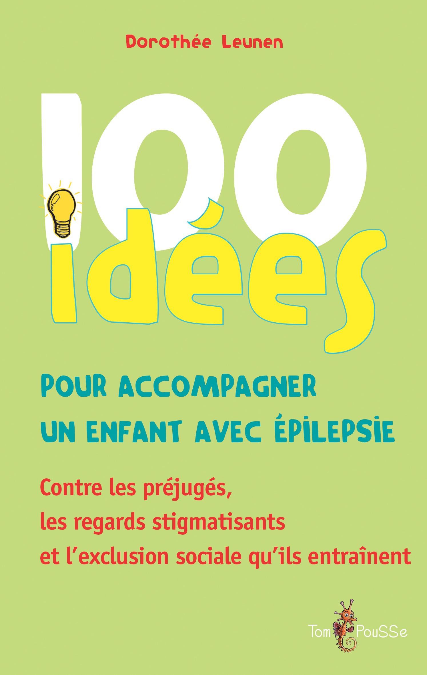 Dorothée Leunen 100 idées pour accompagner un enfant avec épilepsie