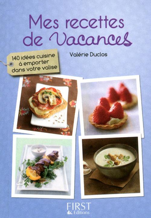Valérie DUCLOS Petit livre de - Mes recettes de vacances