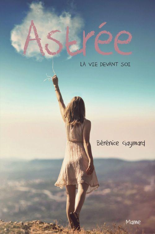 Bérénice Gaymard Astrée, la vie devant soi