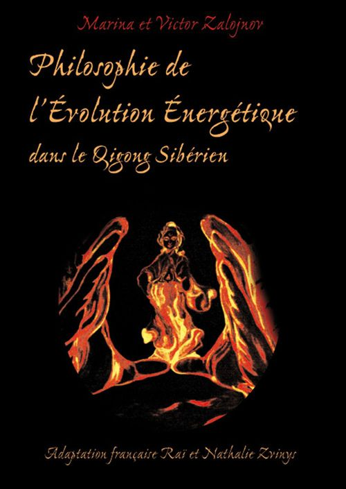 Marina Zalojnov Victor Zalojnov Philosophie de l'évolution énergetique dans le qigong sibérien