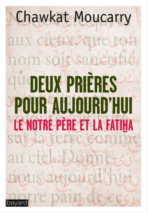 Deux prières pour aujourd'hui : le Notre Père et la Fatiha