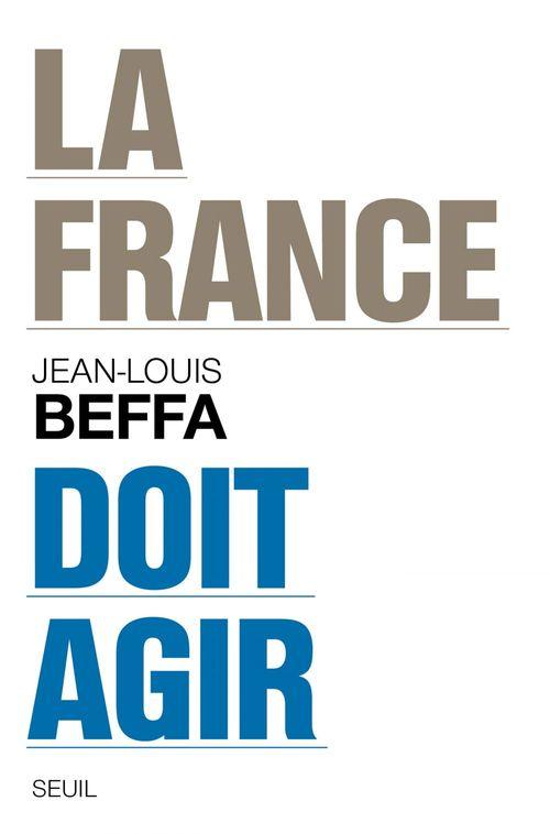 Jean-Louis Beffa La France doit agir